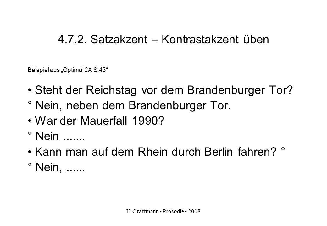 H.Graffmann - Prosodie - 2008 4.7.1. Satzakzent – besondere Fokussierung