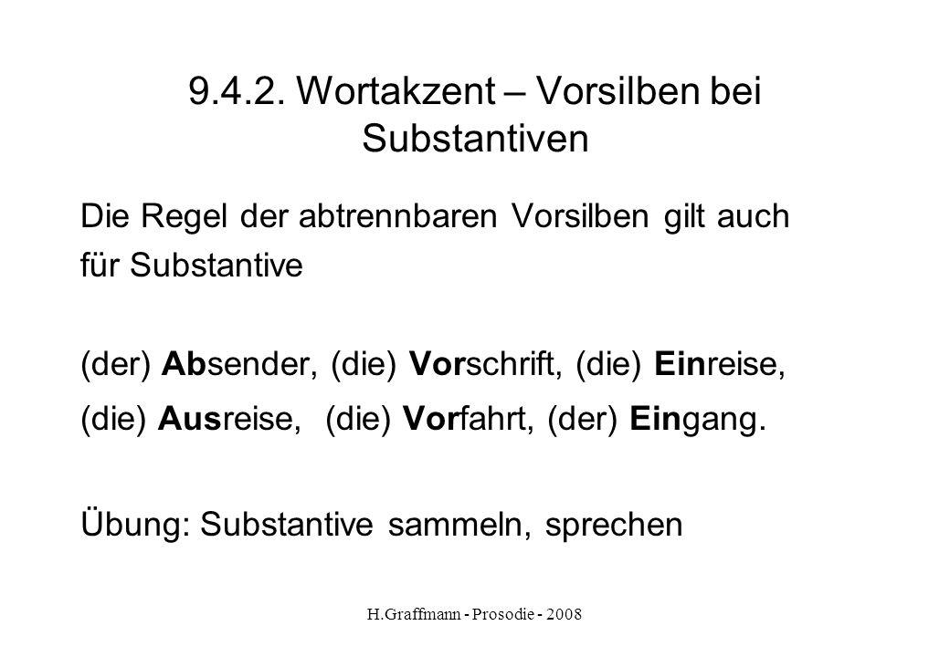H.Graffmann - Prosodie - 2008 9.4.1. Wortakzent: Vorsilben üben Hörübung: Bei welchen Wörtern ist die Vorsilbe betont? abschneiden – beschneiden – dur