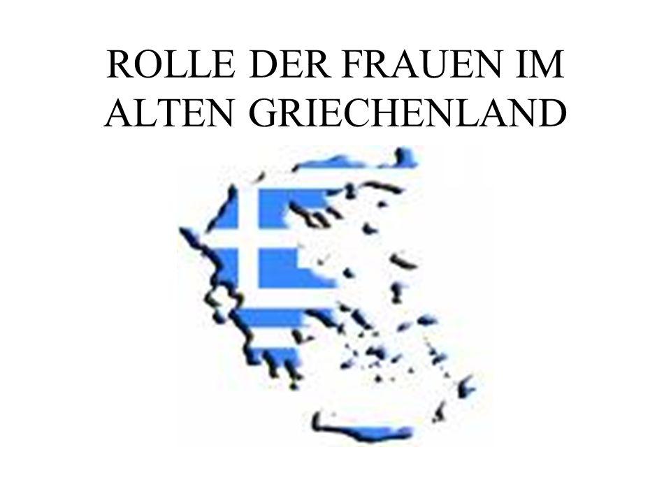 ROLLE DER FRAUEN IM ALTEN GRIECHENLAND