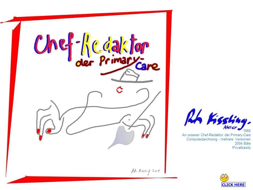 1660 An unseren Chef-Redaktor der Primary-Care Computerzeichnung - mehrere Versionen 2004 Bâle Privatbesitz