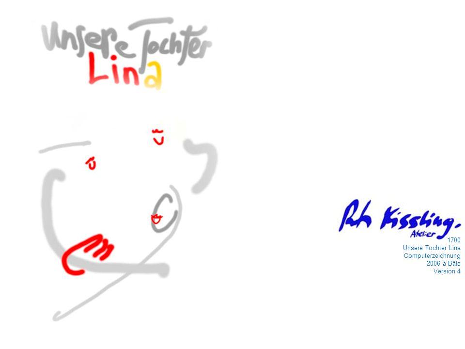 1700 Unsere Tochter Lina Computerzeichnung 2006 à Bâle Version 4