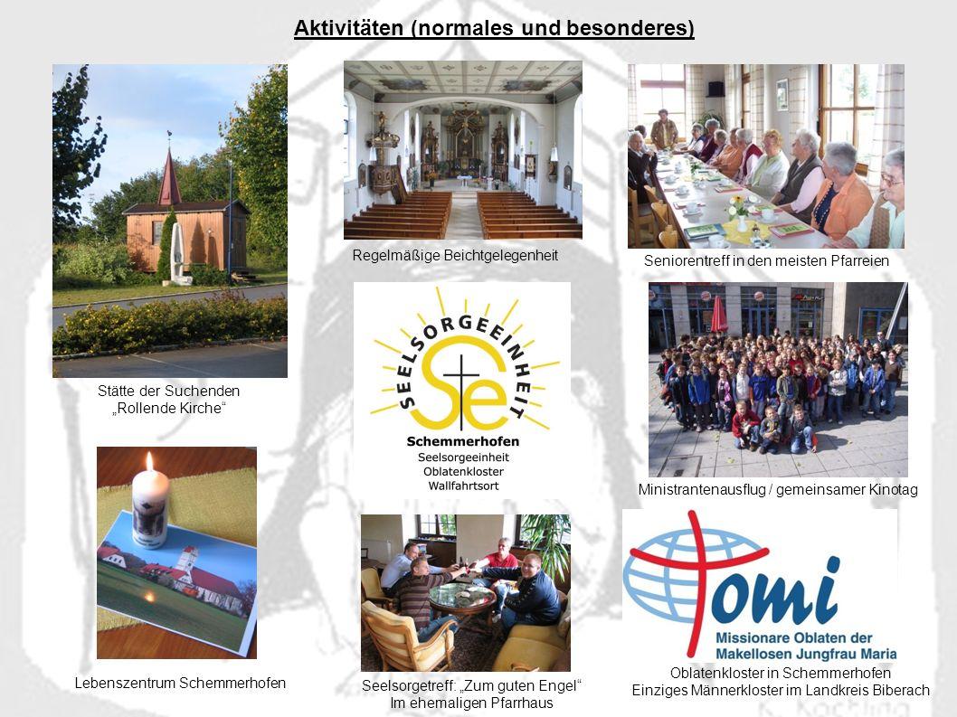 Seniorentreff in den meisten Pfarreien Ministrantenausflug / gemeinsamer Kinotag Oblatenkloster in Schemmerhofen Einziges Männerkloster im Landkreis B