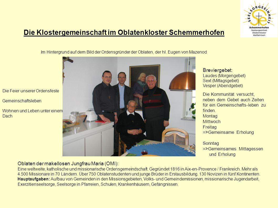 Die Klostergemeinschaft im Oblatenkloster Schemmerhofen Im Hintergrund auf dem Bild der Ordensgründer der Oblaten, der hl. Eugen von Mazenod Oblaten d