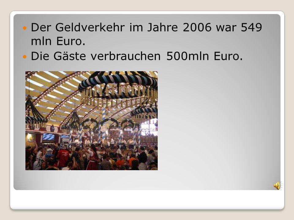 Der Geldverkehr im Jahre 2006 war 549 mln Euro. Die Gäste verbrauchen 500mln Euro.