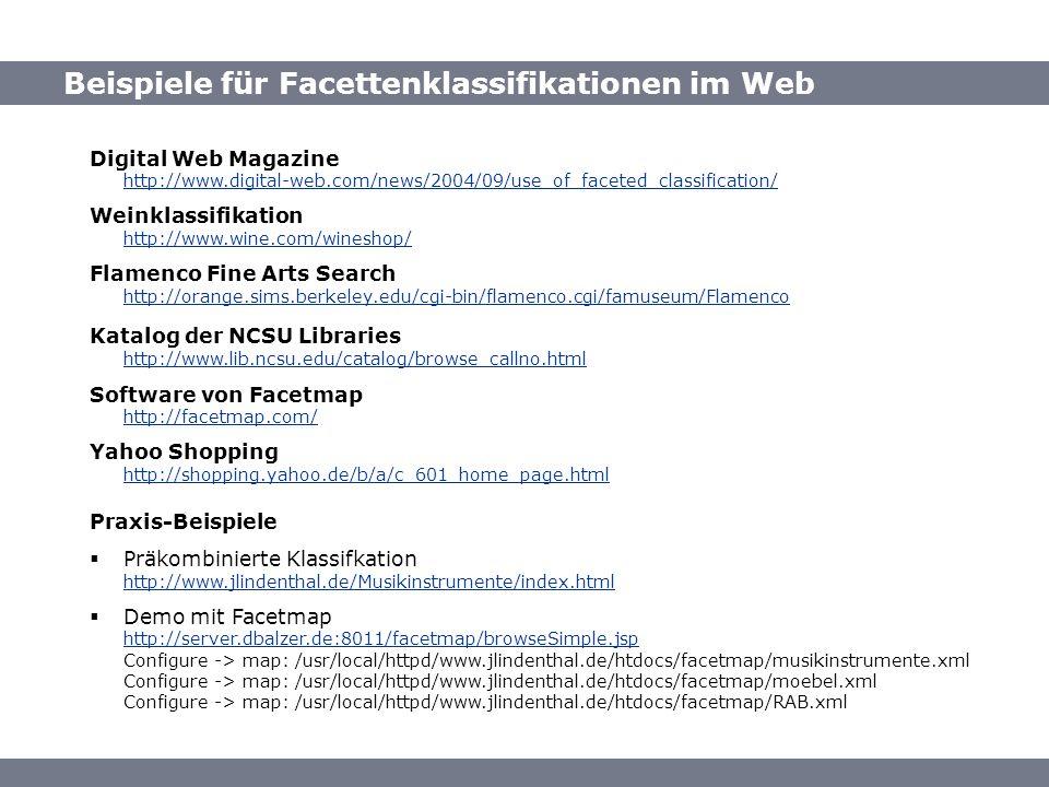 Quellen: Beispiele für Facettenklassifikationen Beispiele für Facettenklassifikationen im Web Digital Web Magazine http://www.digital-web.com/news/200