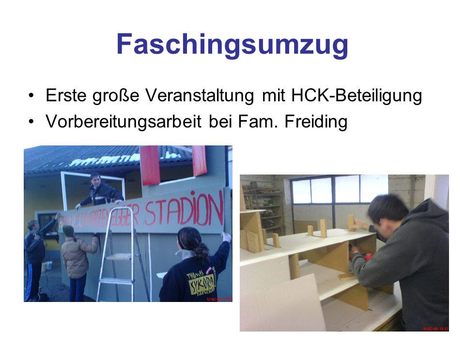 Faschingsumzug Erste große Veranstaltung mit HCK-Beteiligung Vorbereitungsarbeit bei Fam. Freiding