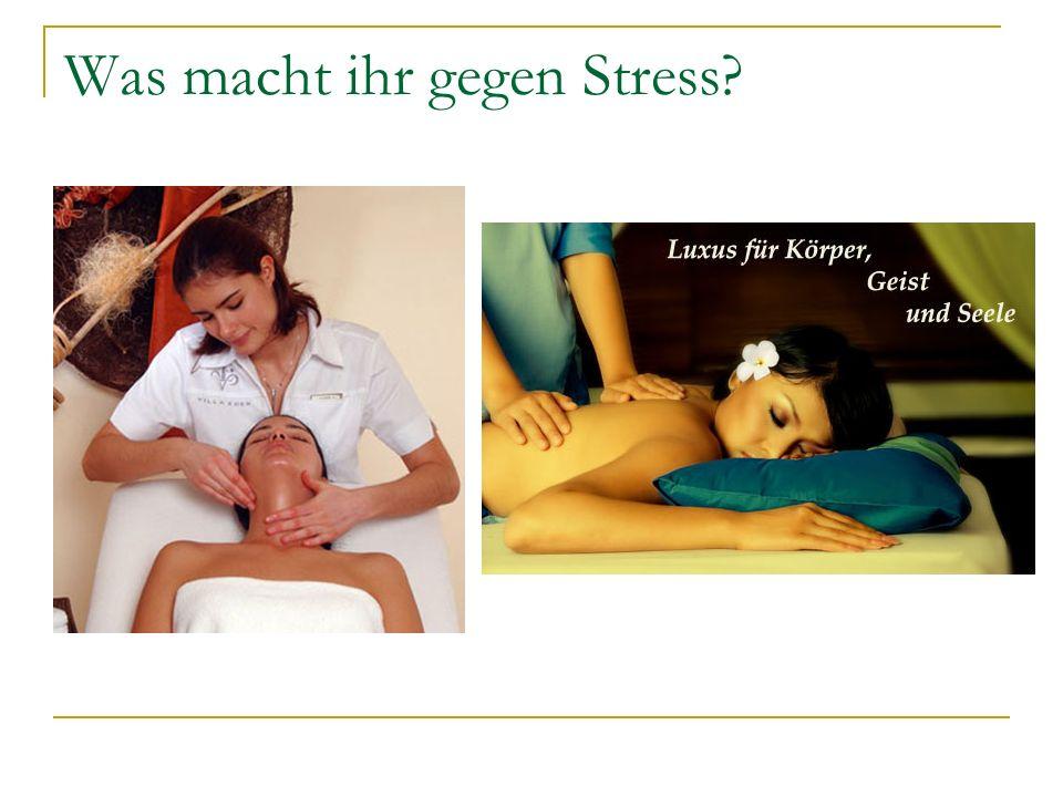 Was macht ihr gegen Stress?