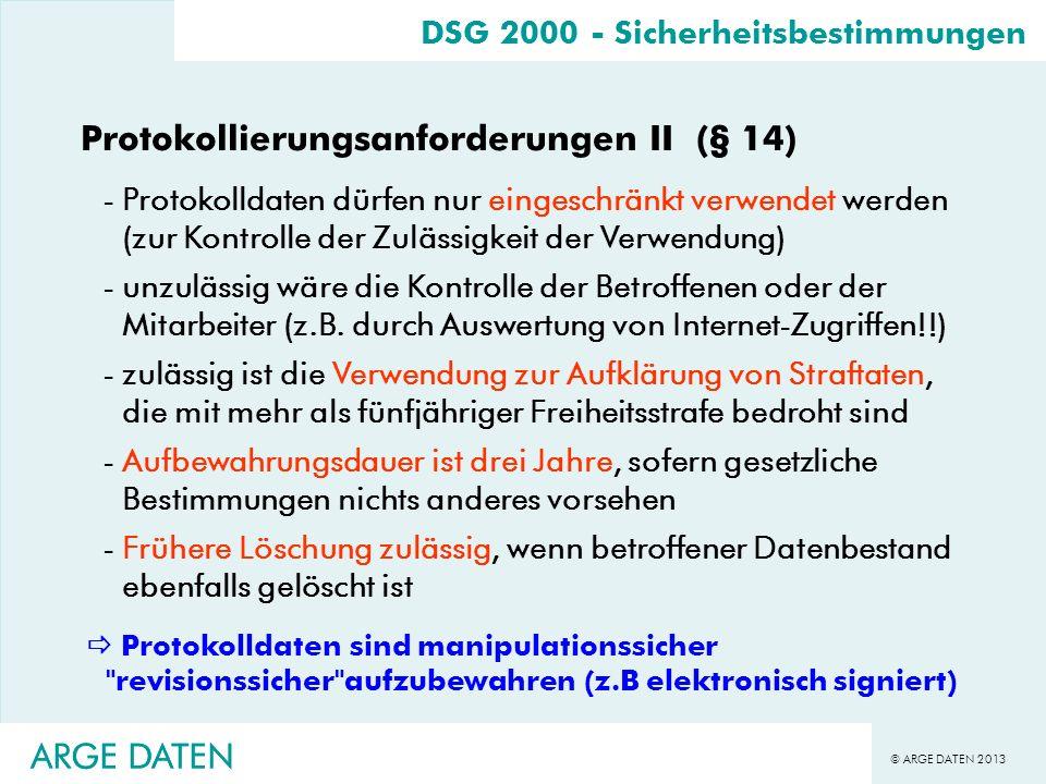 © ARGE DATEN 2013 ARGE DATEN DSG 2000 - Sicherheitsbestimmungen Protokolldaten sind manipulationssicher