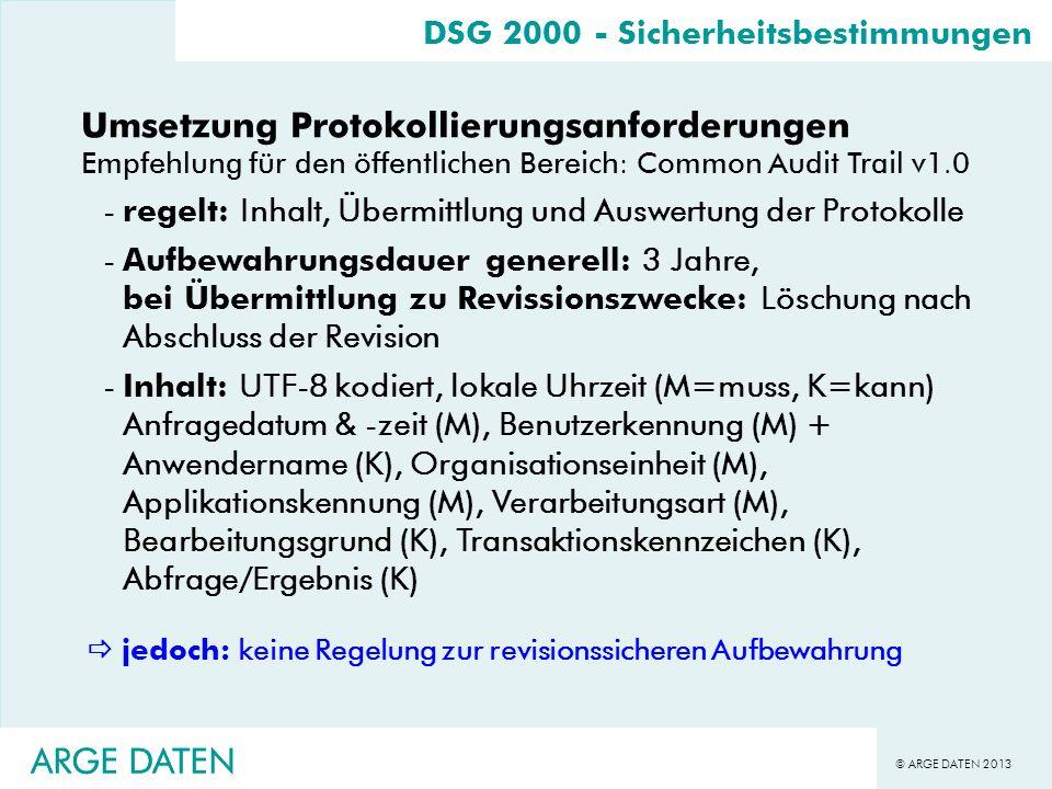 © ARGE DATEN 2013 ARGE DATEN DSG 2000 - Sicherheitsbestimmungen Umsetzung Protokollierungsanforderungen Empfehlung für den öffentlichen Bereich: Commo