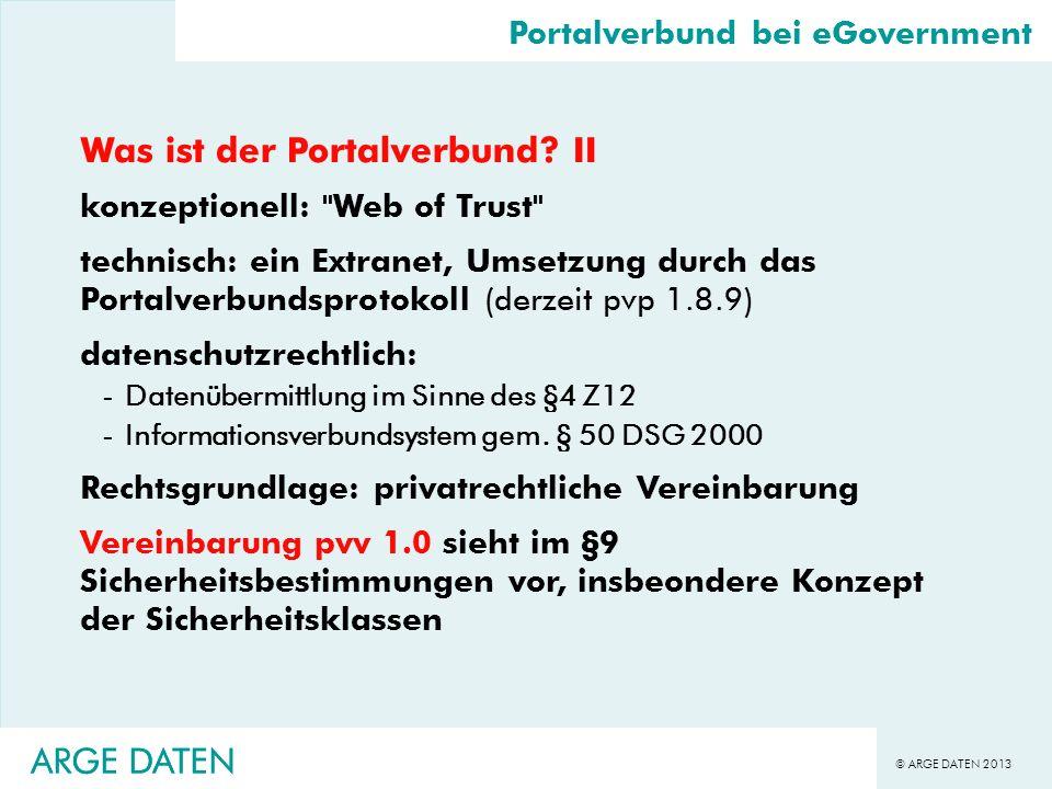© ARGE DATEN 2013 ARGE DATEN Was ist der Portalverbund? II konzeptionell:
