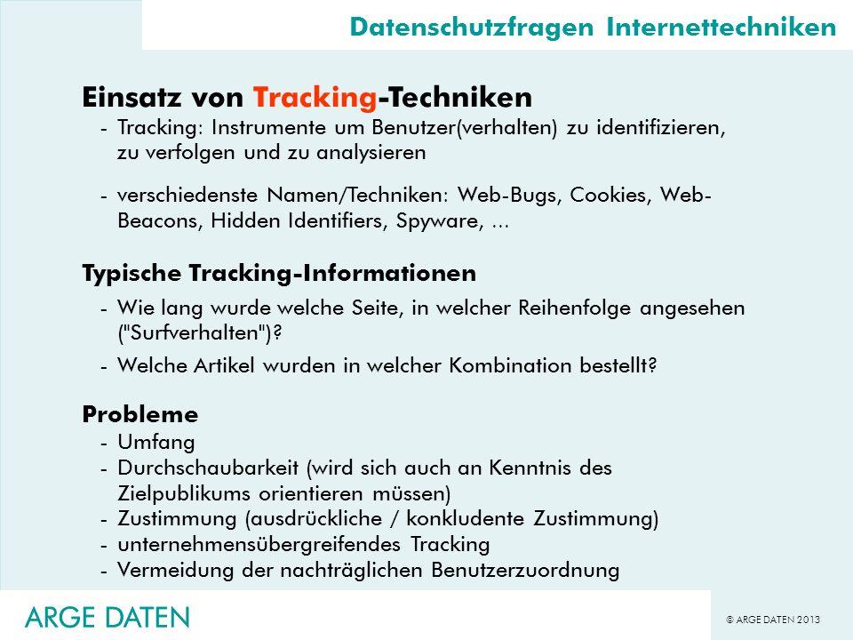 © ARGE DATEN 2013 ARGE DATEN Einsatz von Tracking-Techniken -Tracking: Instrumente um Benutzer(verhalten) zu identifizieren, zu verfolgen und zu analy