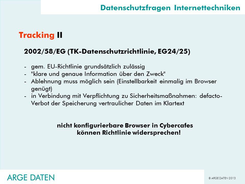 © ARGE DATEN 2013 ARGE DATEN Tracking II 2002/58/EG (TK-Datenschutzrichtlinie, EG24/25) -gem. EU-Richtlinie grundsätzlich zulässig -