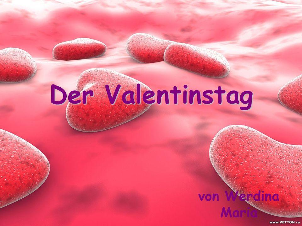 Der Valentinstag von Werdina Maria