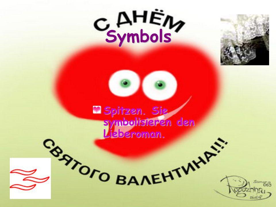 Symbols Spitzen. Sie symbolisieren den Lieberoman.