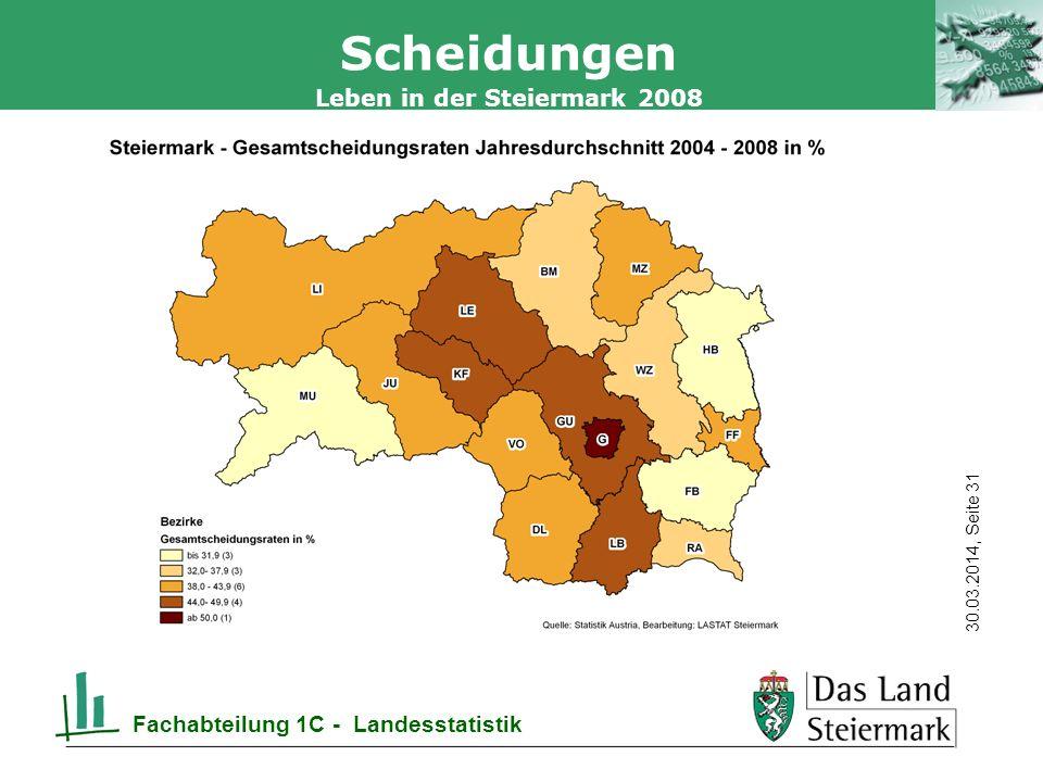 Autor 30.03.2014, Seite 31 Leben in der Steiermark 2008 Fachabteilung 1C - Landesstatistik Scheidungen
