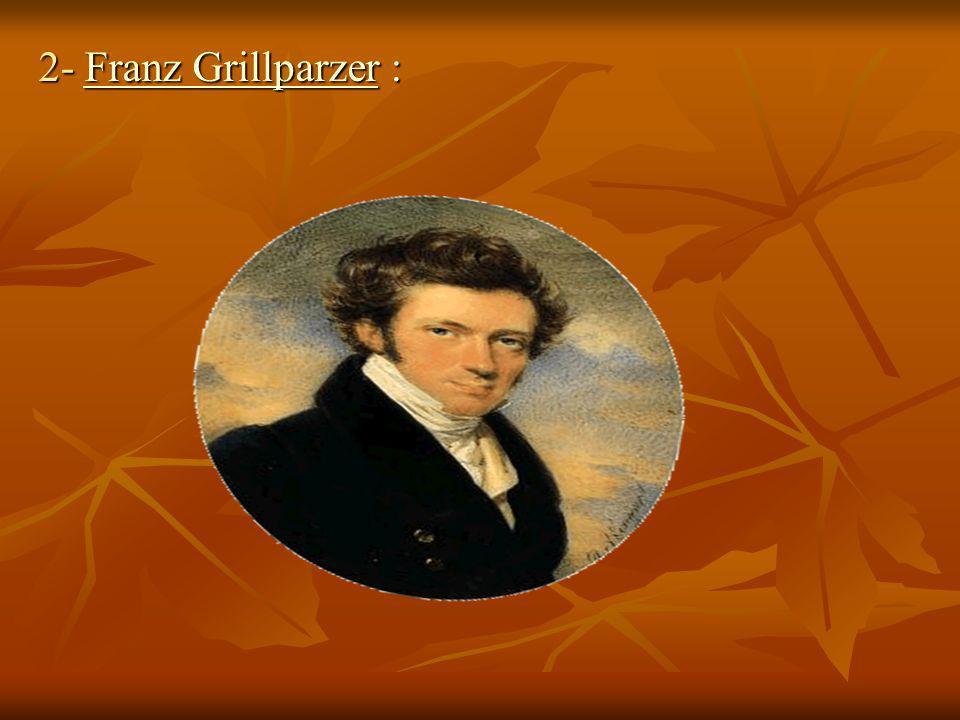 2- Franz Grillparzer : Franz GrillparzerFranz Grillparzer