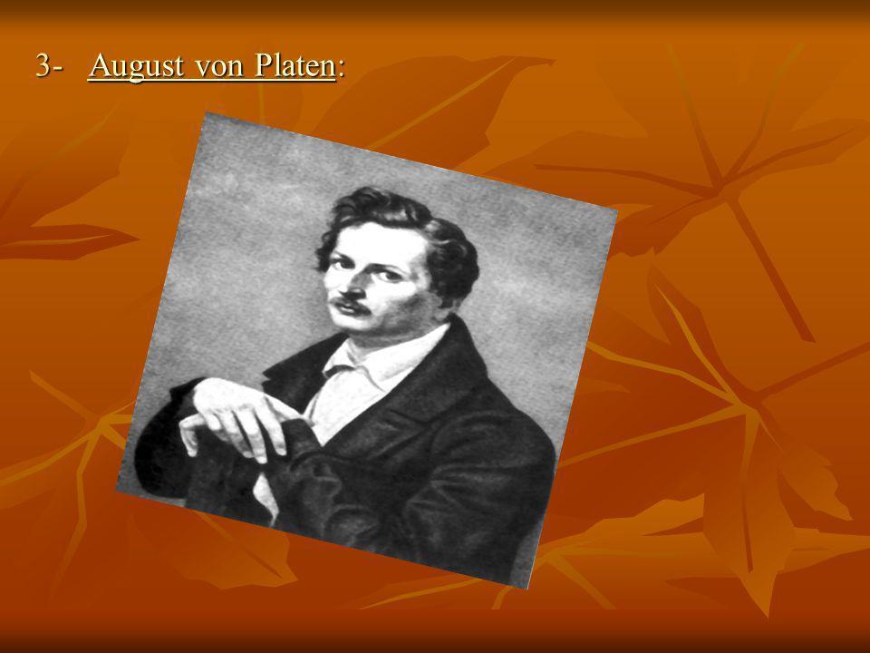 3- August von Platen: August von PlatenAugust von Platen