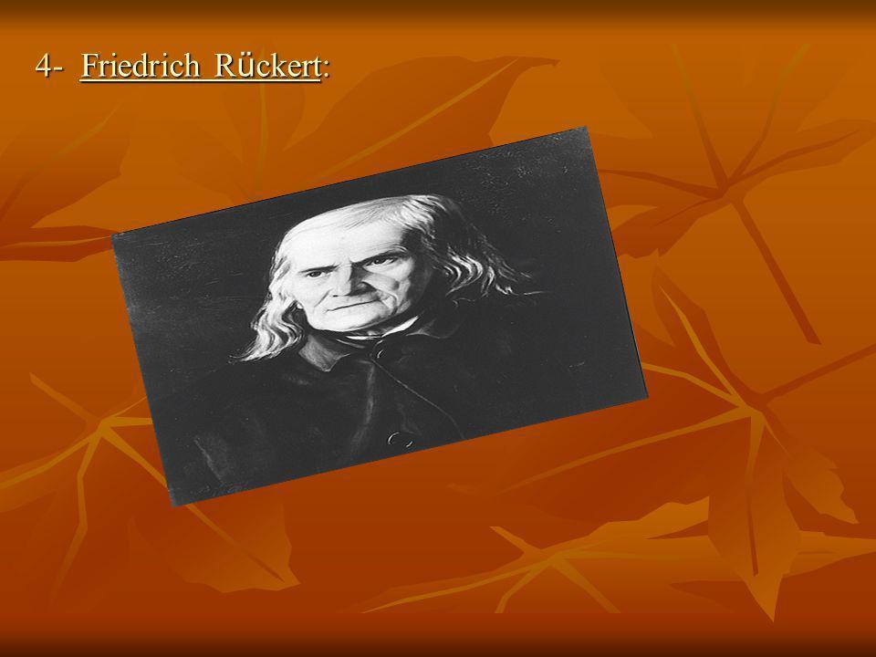 4- Friedrich R ü ckert: Friedrich R ü ckertFriedrich R ü ckert