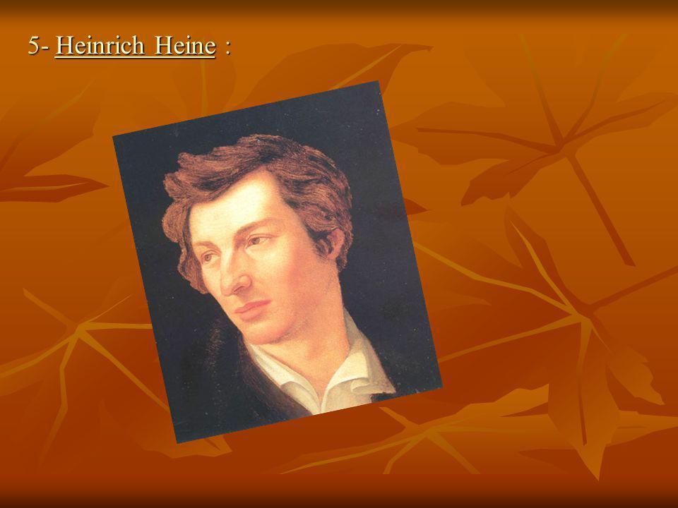 5- Heinrich Heine : Heinrich HeineHeinrich Heine