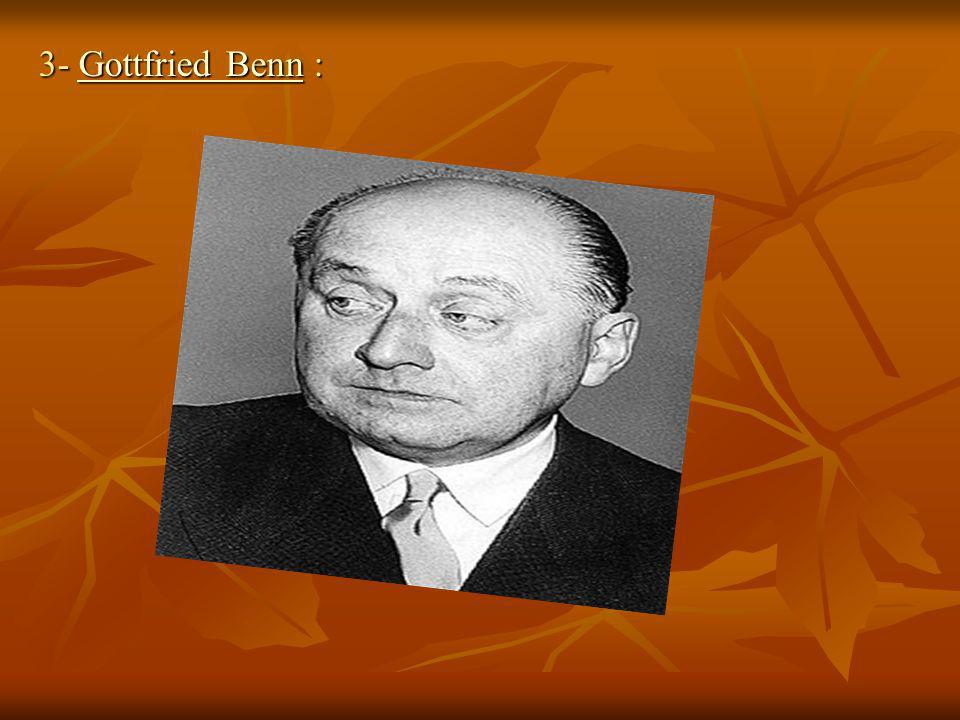 3- Gottfried Benn : Gottfried BennGottfried Benn