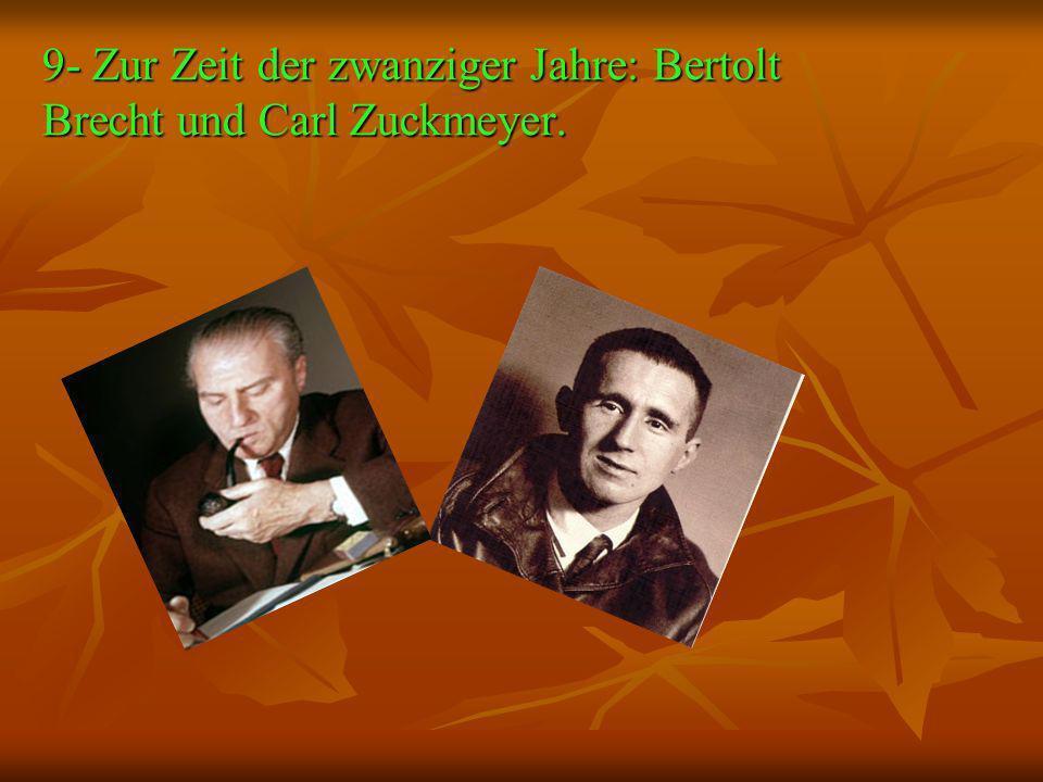 9- Zur Zeit der zwanziger Jahre: Bertolt Brecht und Carl Zuckmeyer.