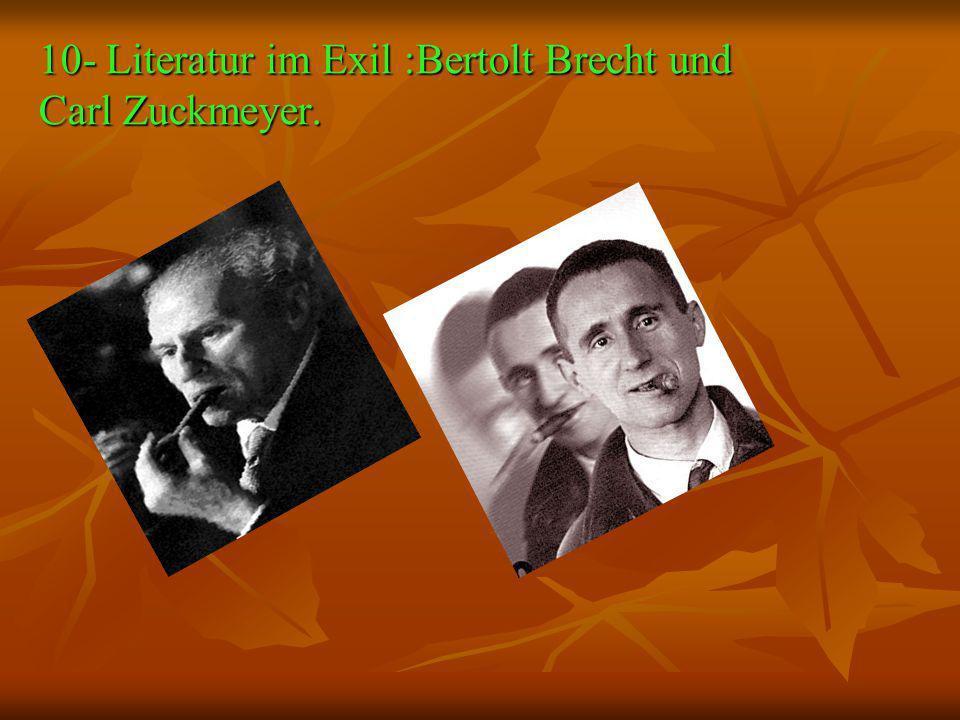 10- Literatur im Exil :Bertolt Brecht und Carl Zuckmeyer.