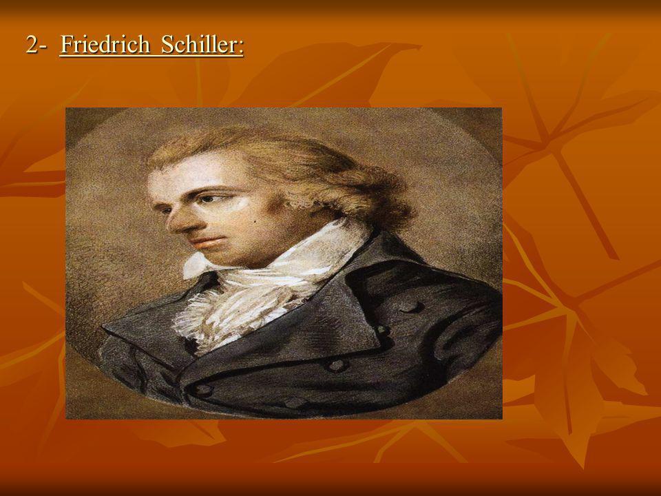 2- Friedrich Schiller: Friedrich SchillerFriedrich Schiller