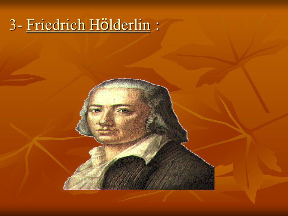 3- Friedrich H ö lderlin : Friedrich H ö lderlinFriedrich H ö lderlin