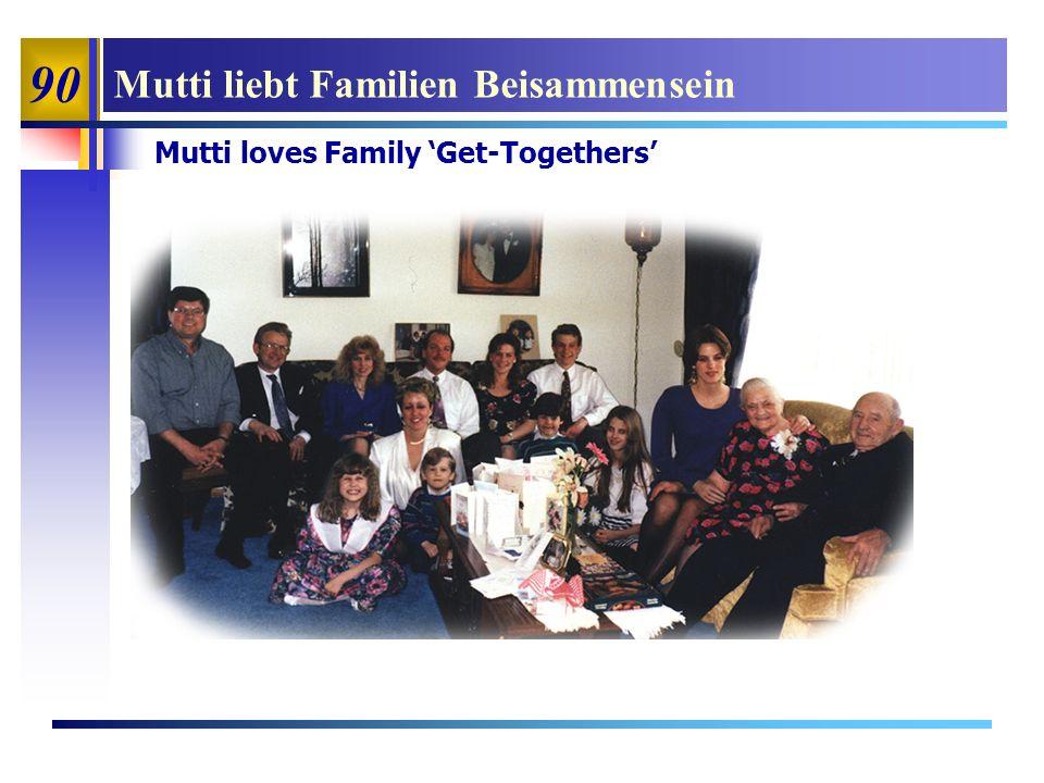 90 Mutti liebt Familien Beisammensein Mutti loves Family Get-Togethers