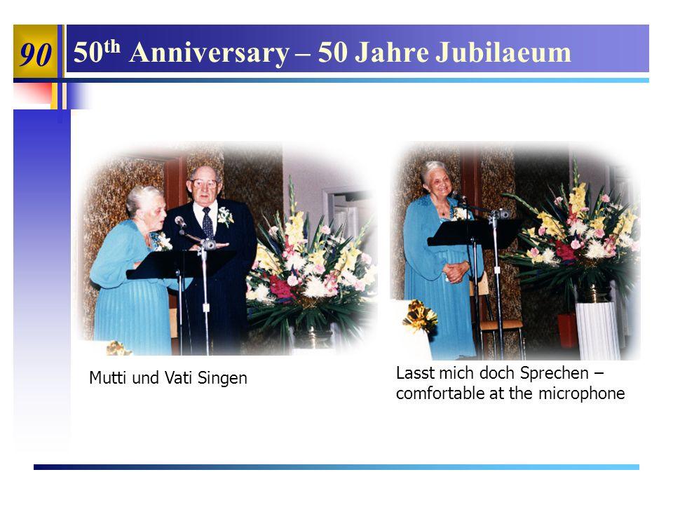90 50 th Anniversary – 50 Jahre Jubilaeum Mutti und Vati Singen Lasst mich doch Sprechen – comfortable at the microphone