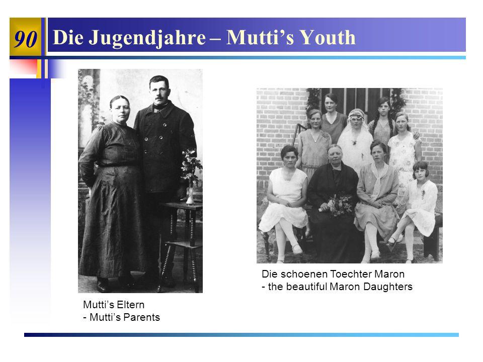 90 Die Jugendjahre – Muttis Youth Muttis Eltern - Muttis Parents Die schoenen Toechter Maron - the beautiful Maron Daughters