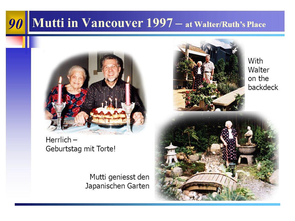 90 Mutti in Vancouver 1997 – at Walter/Ruths Place Herrlich – Geburtstag mit Torte.