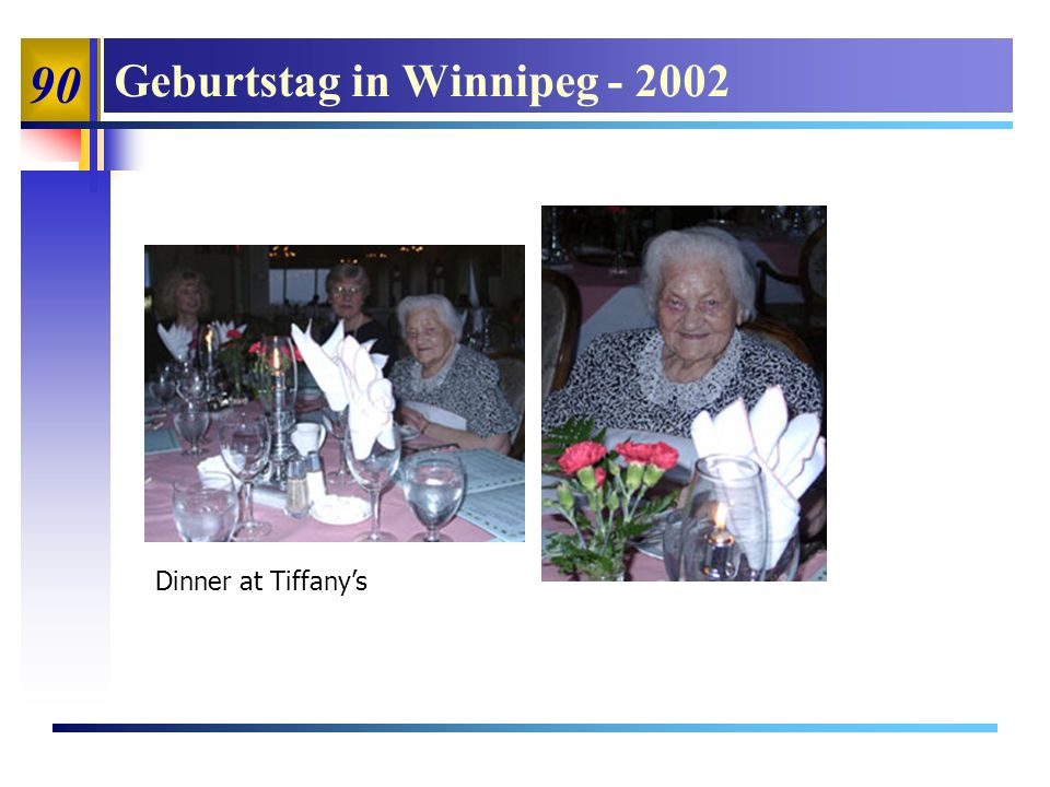 90 Geburtstag in Winnipeg - 2002 Dinner at Tiffanys