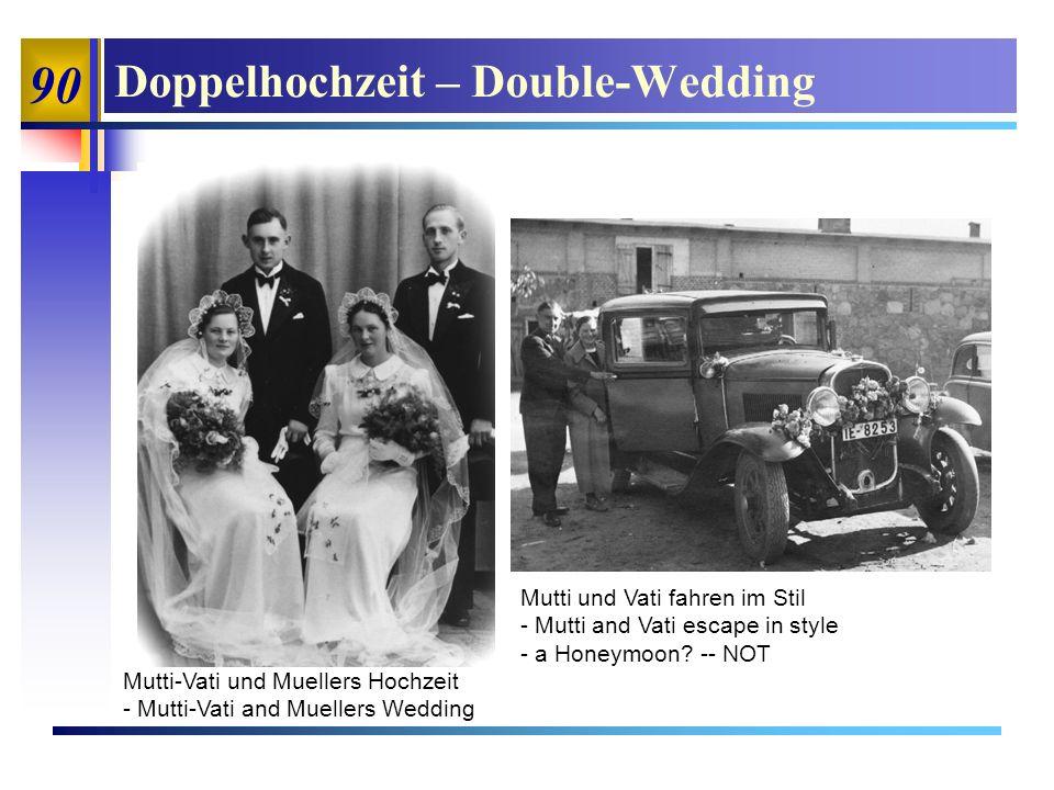 90 Doppelhochzeit – Double-Wedding Mutti-Vati und Muellers Hochzeit - Mutti-Vati and Muellers Wedding Mutti und Vati fahren im Stil - Mutti and Vati escape in style - a Honeymoon.