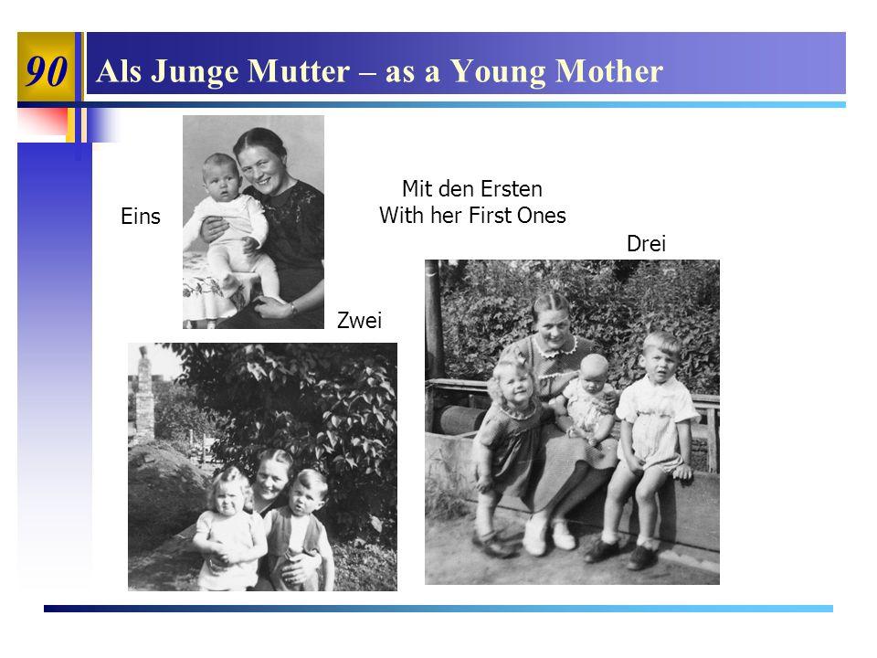 90 Als Junge Mutter – as a Young Mother Mit den Ersten With her First Ones Eins Zwei Drei