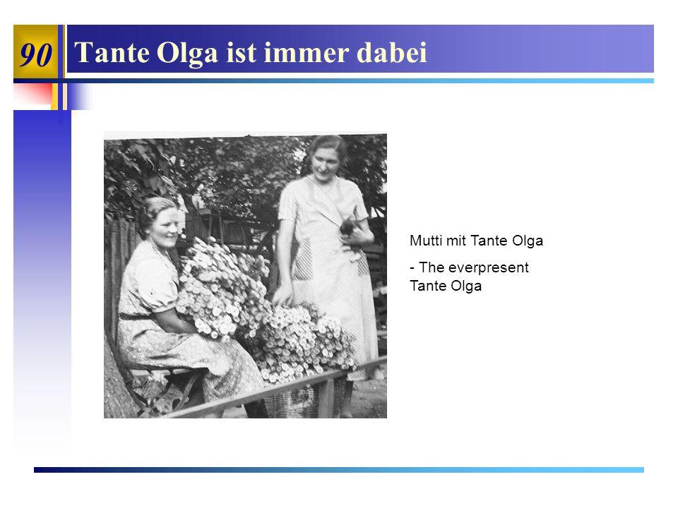 90 Tante Olga ist immer dabei Mutti mit Tante Olga - The everpresent Tante Olga