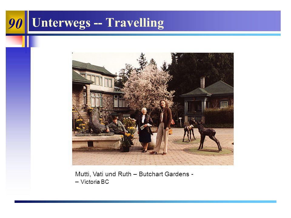 90 Unterwegs -- Travelling Mutti, Vati und Ruth – Butchart Gardens - – Victoria BC