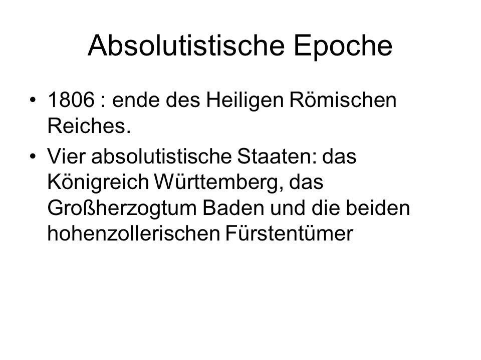 Absolutistische Epoche 1806 : ende des Heiligen Römischen Reiches.