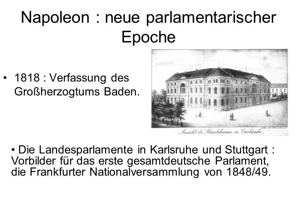 Napoleon : neue parlamentarischer Epoche 1818 : Verfassung des Großherzogtums Baden.