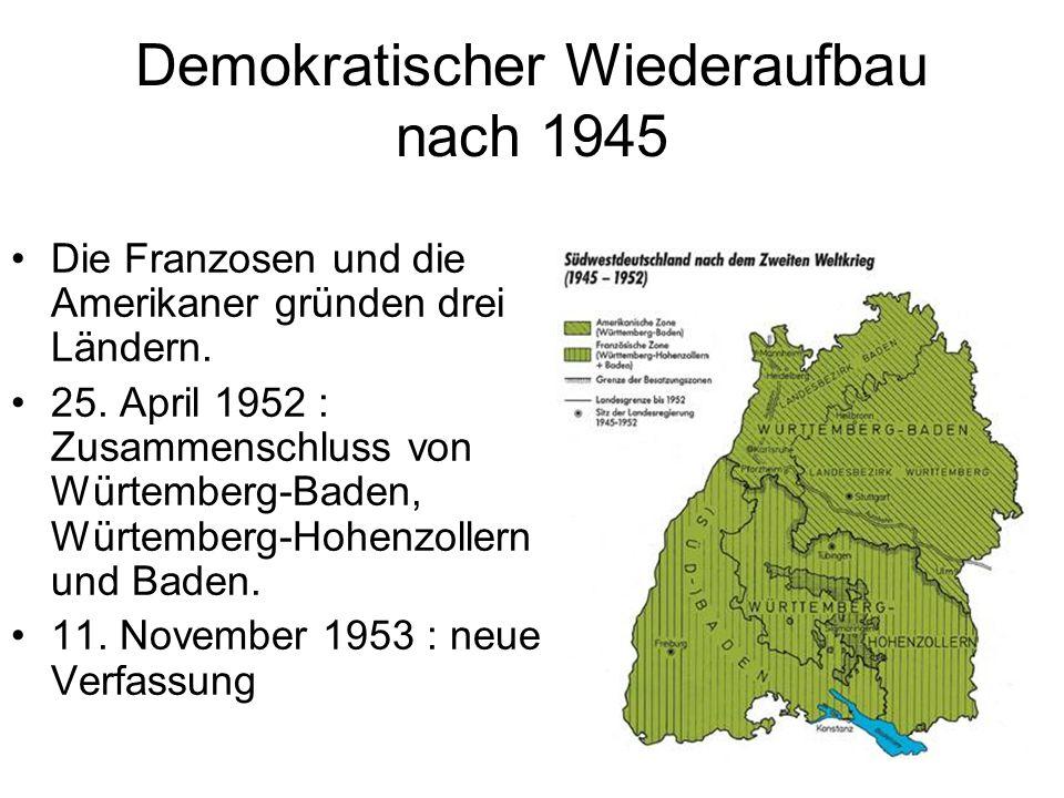 Demokratischer Wiederaufbau nach 1945 Die Franzosen und die Amerikaner gründen drei Ländern.