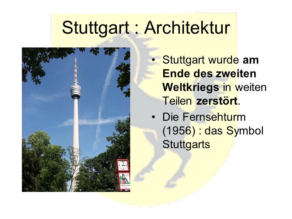 Stuttgart : Architektur Stuttgart wurde am Ende des zweiten Weltkriegs in weiten Teilen zerstört.