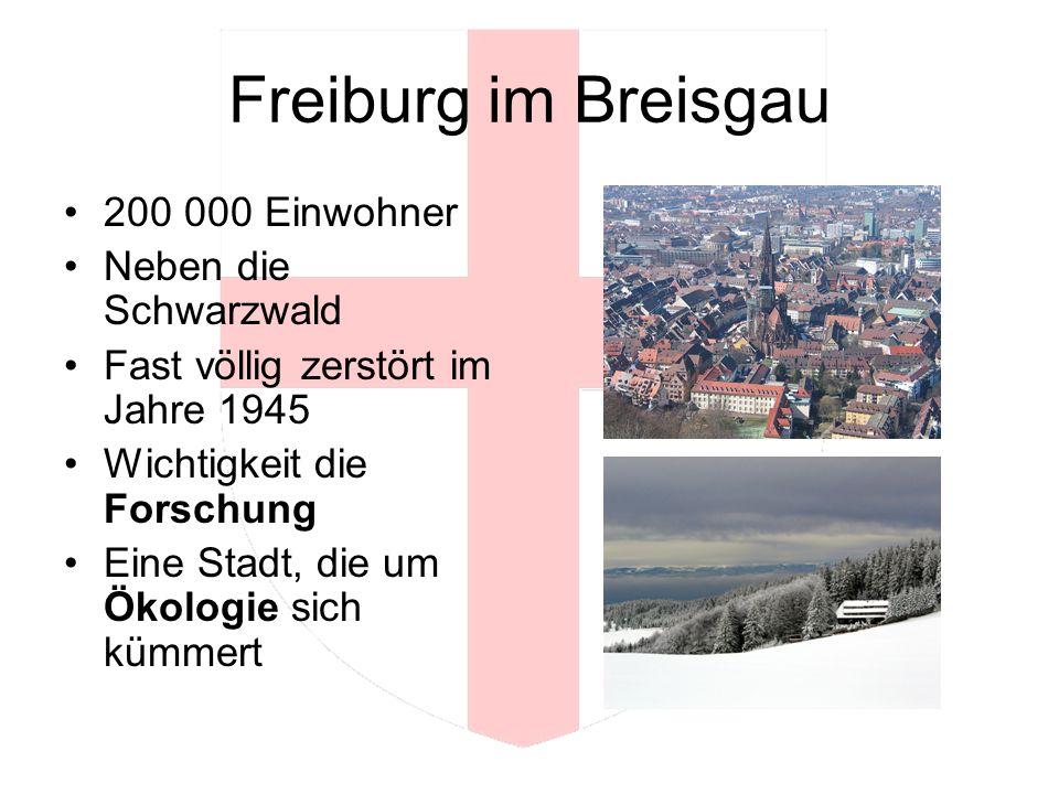 Freiburg im Breisgau 200 000 Einwohner Neben die Schwarzwald Fast völlig zerstört im Jahre 1945 Wichtigkeit die Forschung Eine Stadt, die um Ökologie sich kümmert