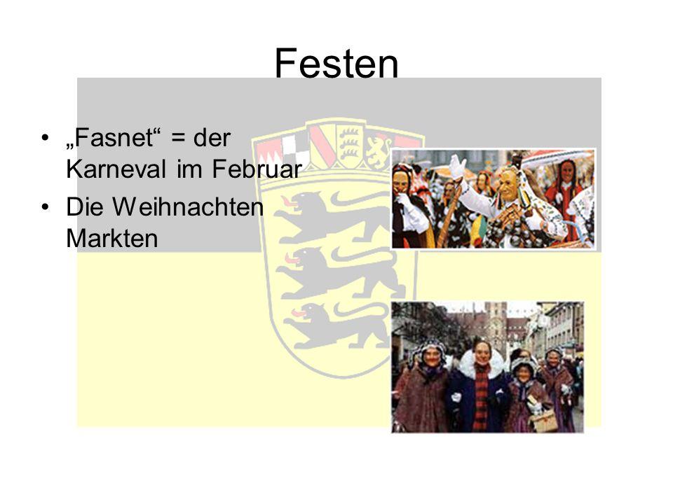 Festen Fasnet = der Karneval im Februar Die Weihnachten Markten