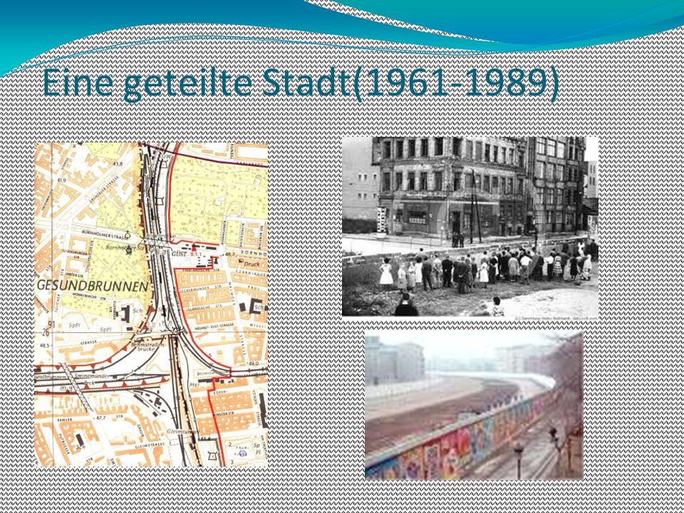 Eine geteilte Stadt(1961-1989)