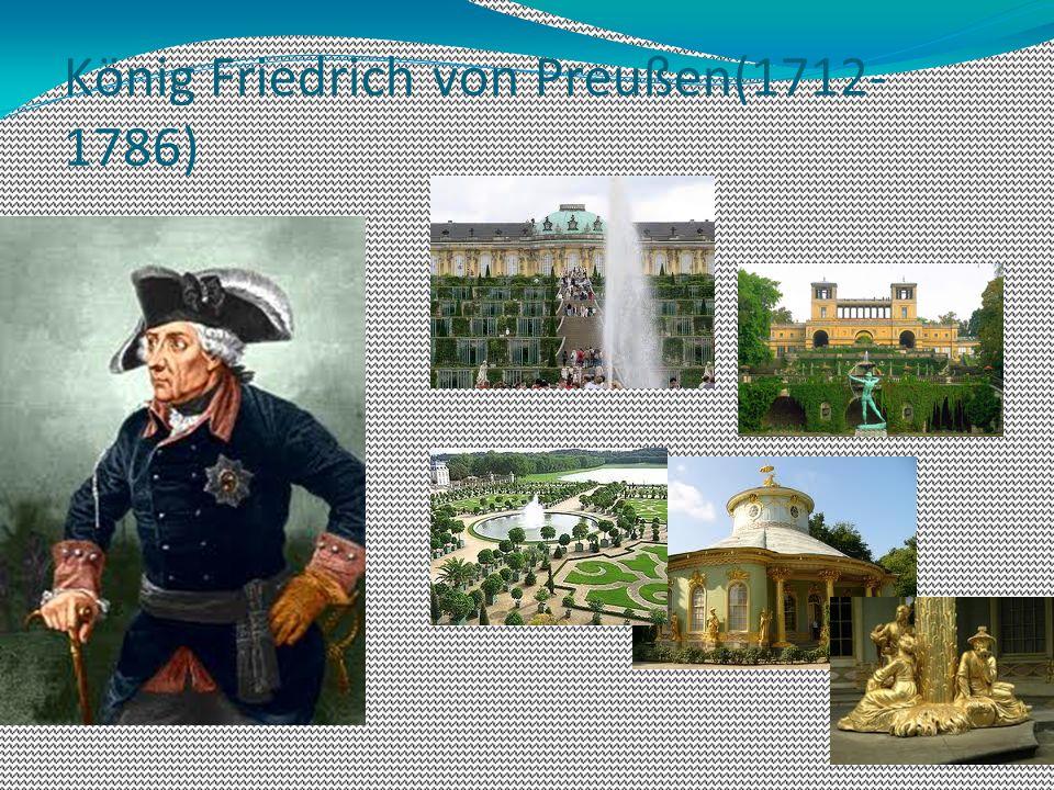 König Friedrich von Preußen(1712- 1786)