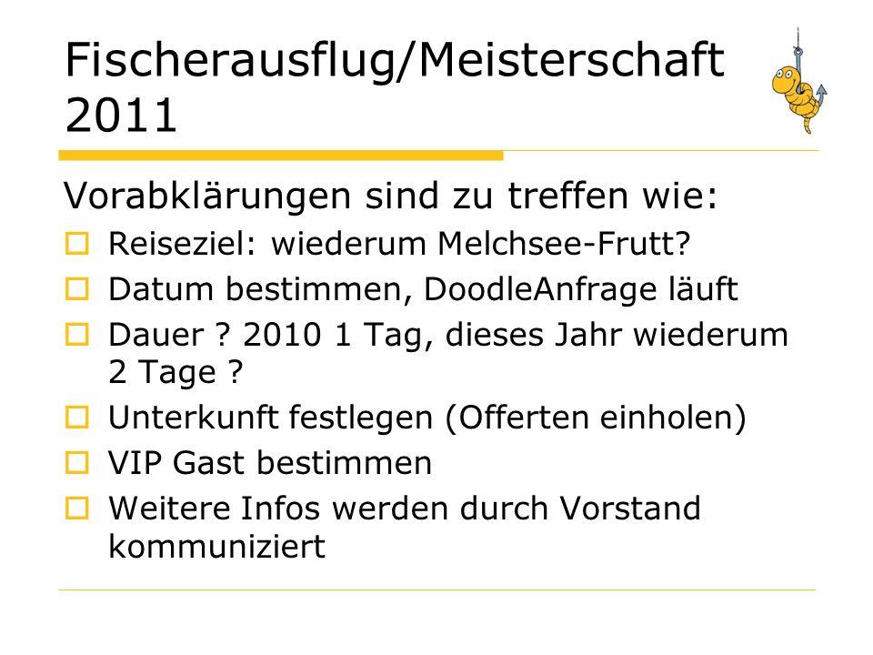Fischerausflug/Meisterschaft 2011 Vorabklärungen sind zu treffen wie: Reiseziel: wiederum Melchsee-Frutt.