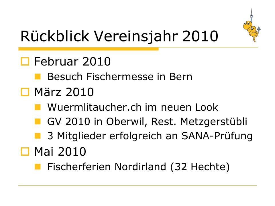 Rückblick Vereinsjahr 2010 Februar 2010 Besuch Fischermesse in Bern März 2010 Wuermlitaucher.ch im neuen Look GV 2010 in Oberwil, Rest.