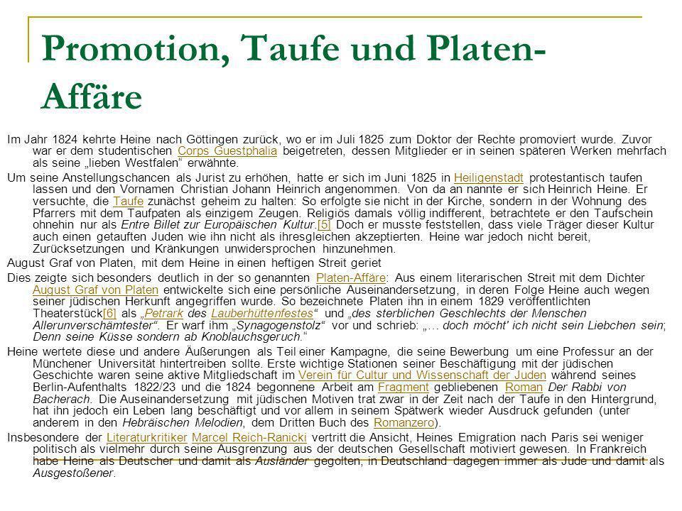 Promotion, Taufe und Platen- Affäre Im Jahr 1824 kehrte Heine nach Göttingen zurück, wo er im Juli 1825 zum Doktor der Rechte promoviert wurde. Zuvor