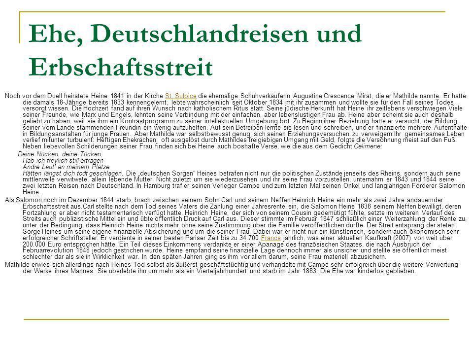Ehe, Deutschlandreisen und Erbschaftsstreit Noch vor dem Duell heiratete Heine 1841 in der Kirche St. Sulpice die ehemalige Schuhverkäuferin Augustine