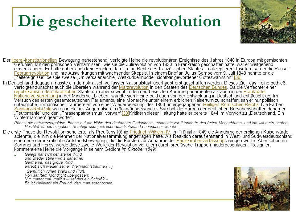 Die gescheiterte Revolution Der liberal-konstitutionellen Bewegung nahestehend, verfolgte Heine die revolutionären Ereignisse des Jahres 1848 in Europa mit gemischten Gefühlen.